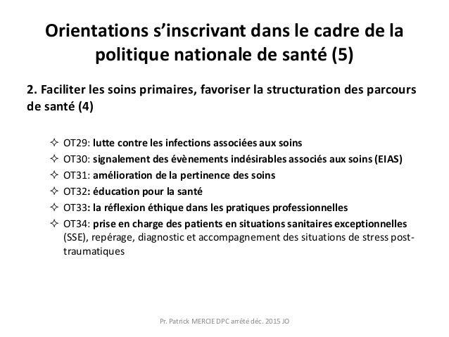 Orientations s'inscrivant dans le cadre de la politique nationale de santé (5) 2. Faciliter les soins primaires, favoriser...