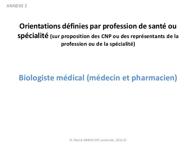 Orientations définies par profession de santé ou spécialité (sur proposition des CNP ou des représentants de la profession...