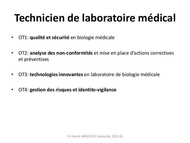 Technicien de laboratoire médical • OT1: qualité et sécurité en biologie médicale • OT2: analyse des non-conformités et mi...