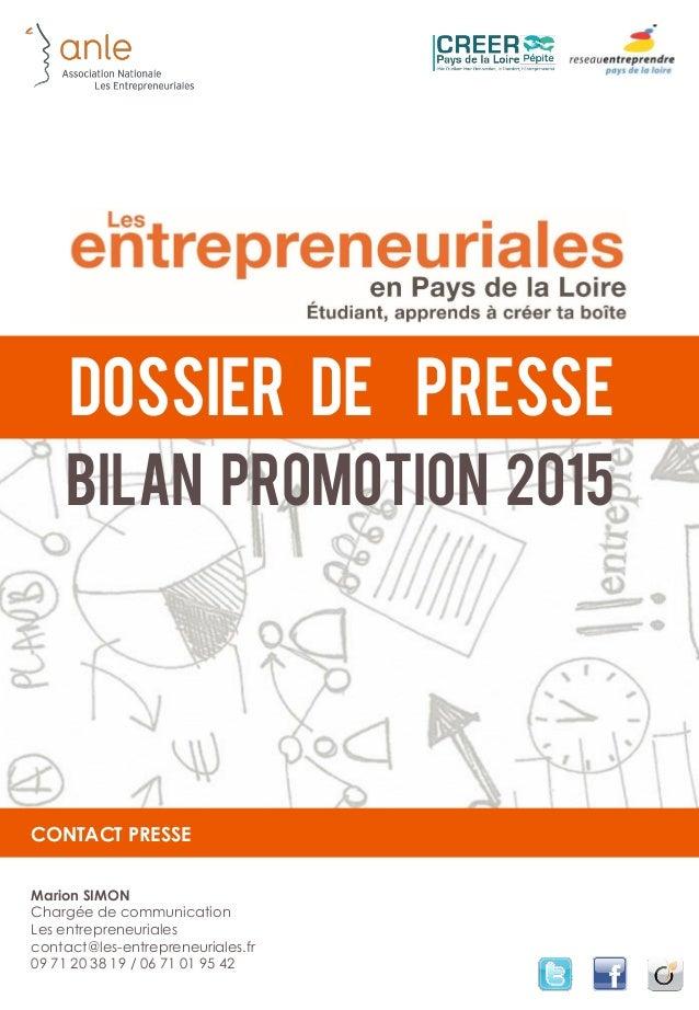 Dossier de presse CONTACT PRESSE Marion SIMON Chargée de communication Les entrepreneuriales contact@les-entrepreneuriales...