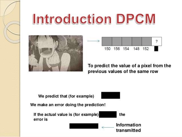 Dpcm ( Differential Pulse Code Modulation )