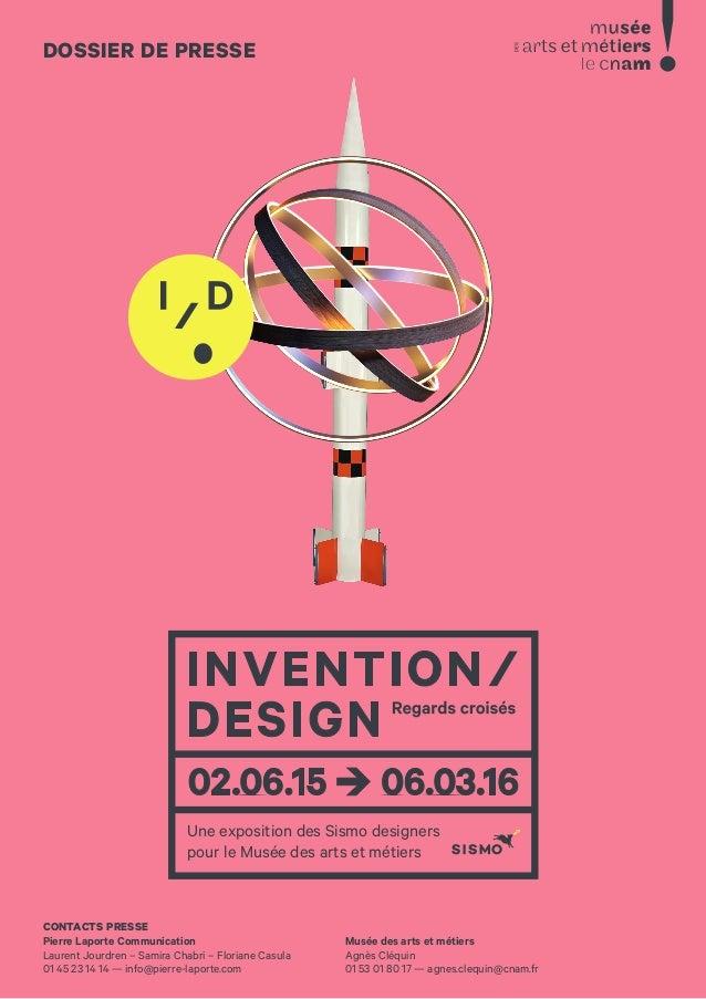 1 Une exposition des Sismo designers pour le Musée des arts et métiers CONTACTS PRESSE Pierre Laporte Communication Lauren...