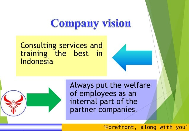 Consulting services and training the best in Indonesia Always put the welfare of employees as an internal part of the part...