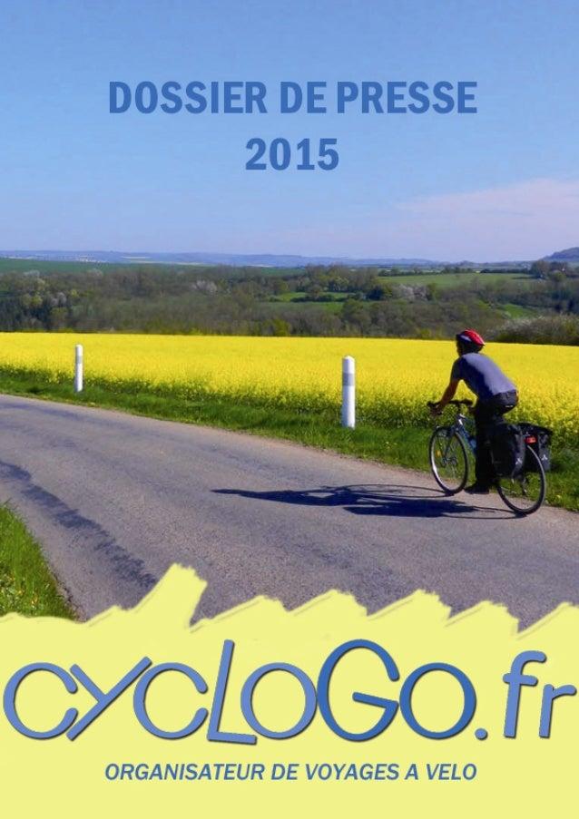 CycloGo, organisateur de voyages à vélo : www.cyclogo.fr 01 71 28 97 06 - contact@cyclogo.fr 2 SOMMAIRE CycloGo : Qui somm...