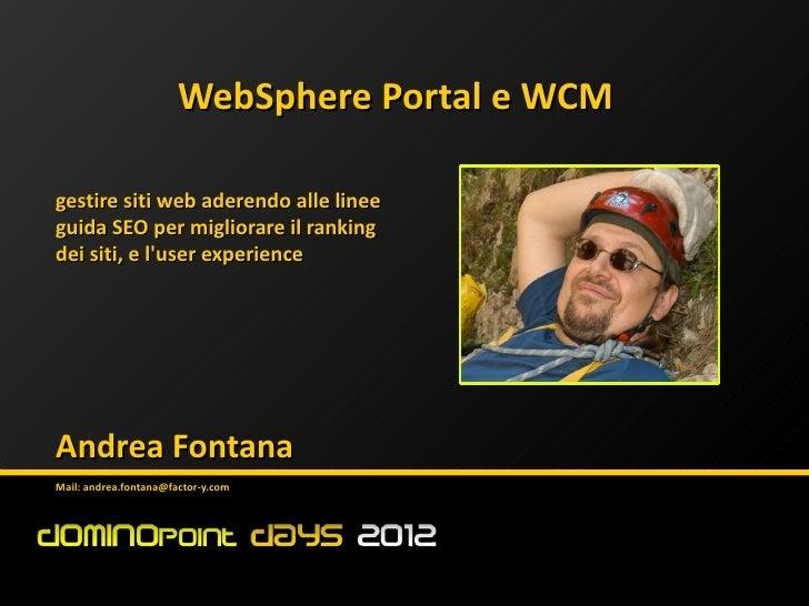 WebSphere Portal e WCMgestire siti web aderendo alle lineeguida SEO per migliorare il rankingdei siti, e luser experienceA...