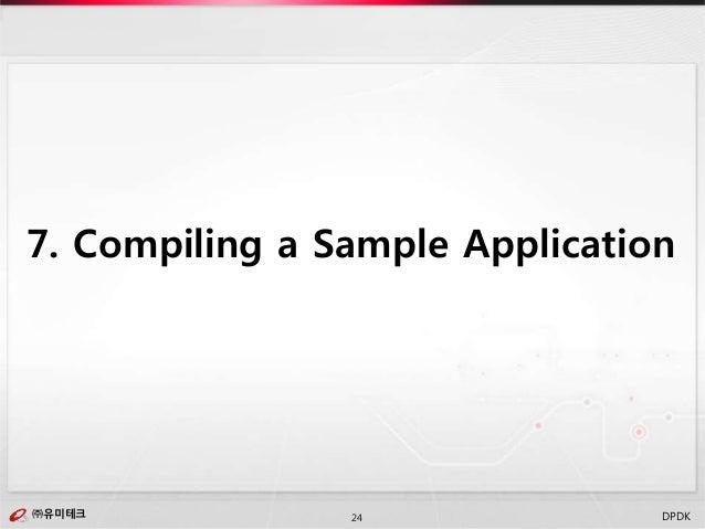 ㈜유미테크24㈜유미테크 DPDK 7. Compiling a Sample Application