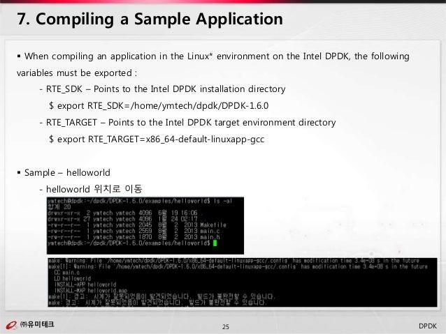 ㈜유미테크25㈜유미테크 DPDK  When compiling an application in the Linux* environment on the Intel DPDK, the following variables mus...