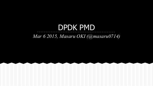 DPDK PMD Mar 6 2015, Masaru OKI (@masaru0714)
