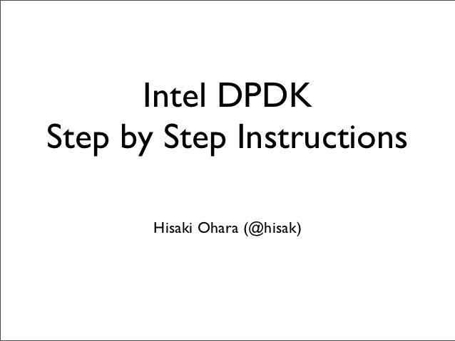 Intel DPDKStep by Step Instructions       Hisaki Ohara (@hisak)