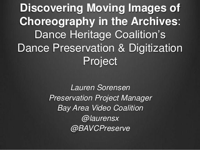 Discovering Moving Images of Choreography in the Archives: Dance Heritage Coalition's Dance Preservation & Digitization Pr...