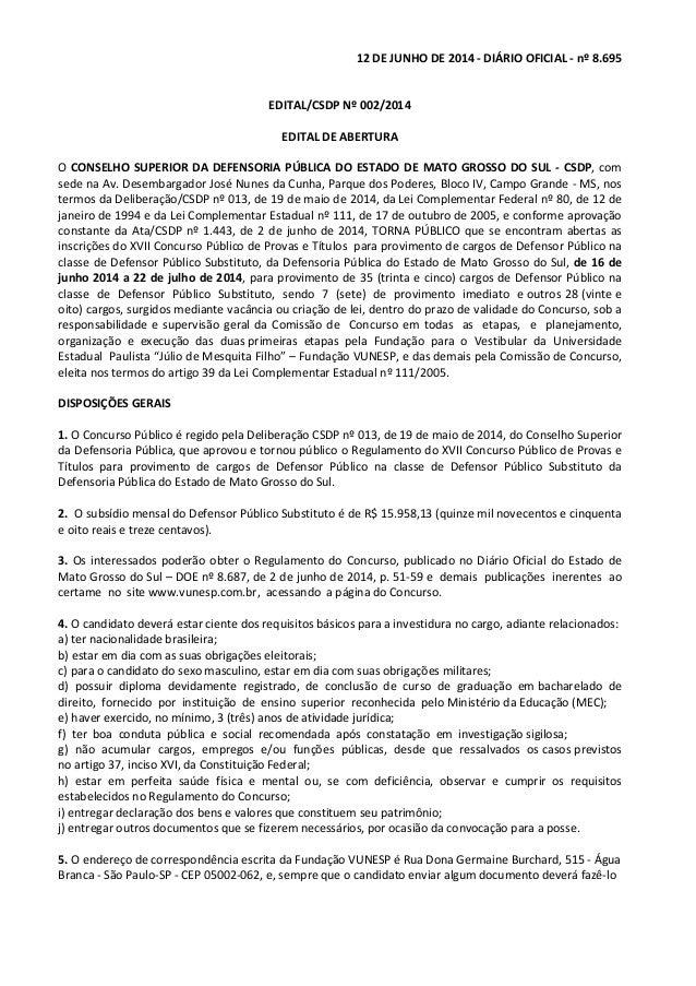 12 DE JUNHO DE 2014 - DIÁRIO OFICIAL - nº 8.695 EDITAL/CSDP Nº 002/2014 EDITAL DE ABERTURA O CONSELHO SUPERIOR DA DEFENSOR...