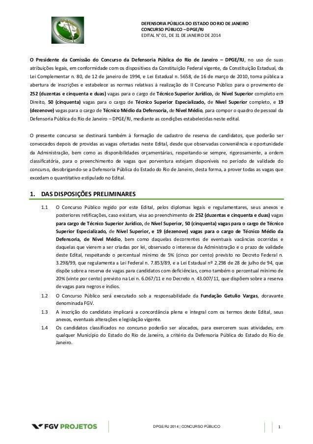 DEFENSORIA PÚBLICA DO ESTADO DO RIO DE JANEIRO CONCURSO PÚBLICO – DPGE/RJ EDITAL N° 01, DE 31 DE JANEIRO DE 2014  O Presid...