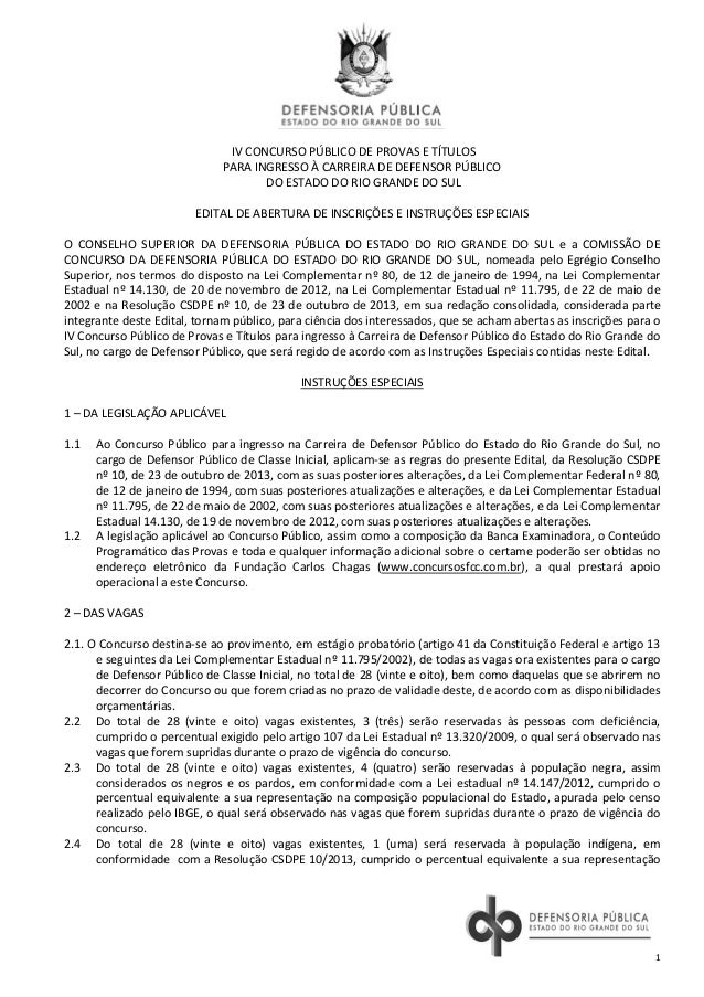 1 IV CONCURSO PÚBLICO DE PROVAS E TÍTULOS PARA INGRESSO À CARREIRA DE DEFENSOR PÚBLICO DO ESTADO DO RIO GRANDE DO SUL EDIT...