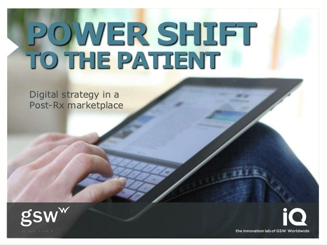 POWER SHIFTTO THE PATIENTDigital strategy in aPost-Rx marketplace