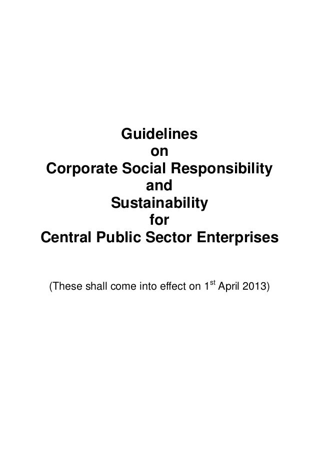 Guidelines on Corporate Social Responsibility and Sustainability for Central Public Sector Enterprises (These shall come i...