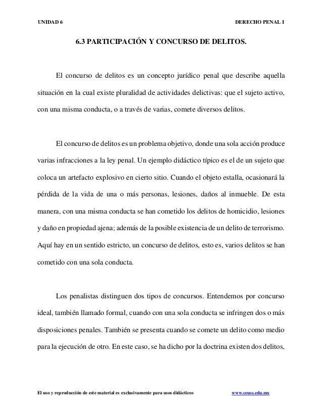 UNIDAD 6 DERECHO PENAL I El uso y reproducción de este material es exclusivamente para usos didácticos www.ceuss.edu.mx 6....