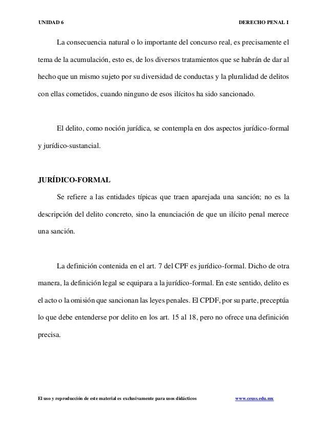 UNIDAD 6 DERECHO PENAL I El uso y reproducción de este material es exclusivamente para usos didácticos www.ceuss.edu.mx La...