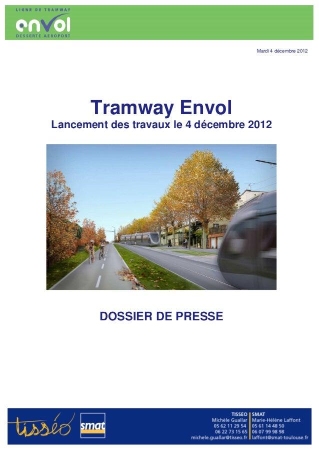 Mardi 4 décembre 2012       Tramway EnvolLancement des travaux le 4 décembre 2012        DOSSIER DE PRESSE