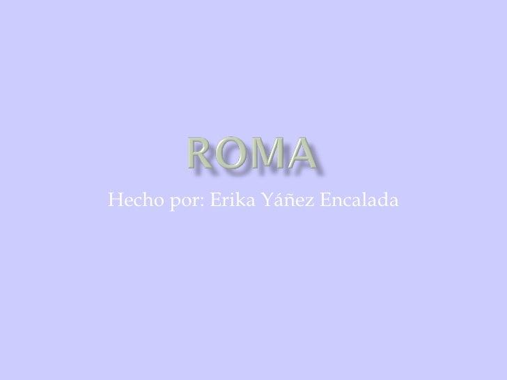 Hecho por: Erika Yáñez Encalada