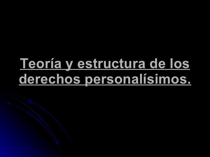 Teoría y estructura de los derechos personalísimos.