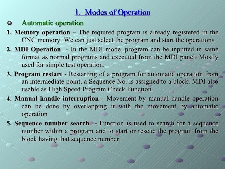 <ul><li>1.  Modes of Operation </li></ul><ul><li>Automatic operation </li></ul><ul><li>1. Memory operation  – The required...