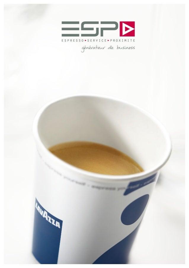 Espresso Service Proximité - Parc D'Activité des petits Carreaux - 94380 Bonneuil-sur-Marne Téléphone : 01.56.71.68.73 - F...