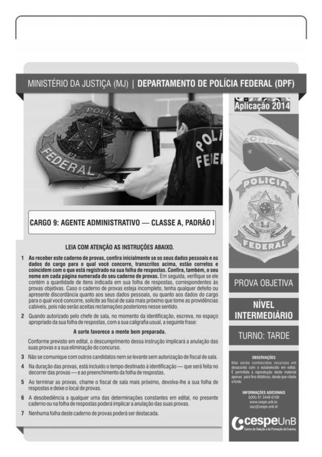 CESPE/UnB – DPF – Aplicação: 2014 De acordo com o comando a que cada um dos itens a seguir se refira, marque, na folha de ...