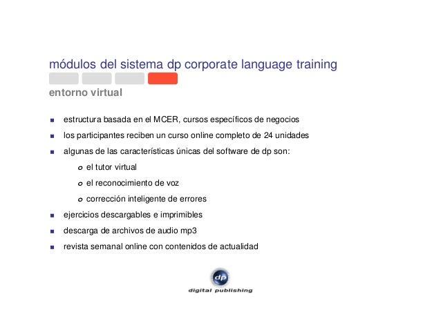 módulos del sistema dp corporate language training entorno virtual estructura basada en el MCER, cursos específicos de neg...