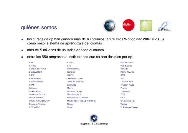 quiénes somos los cursos de dp han ganado más de 60 premios (entre ellos Worlddidac 2007 y 2008) como mejor sistema de apr...