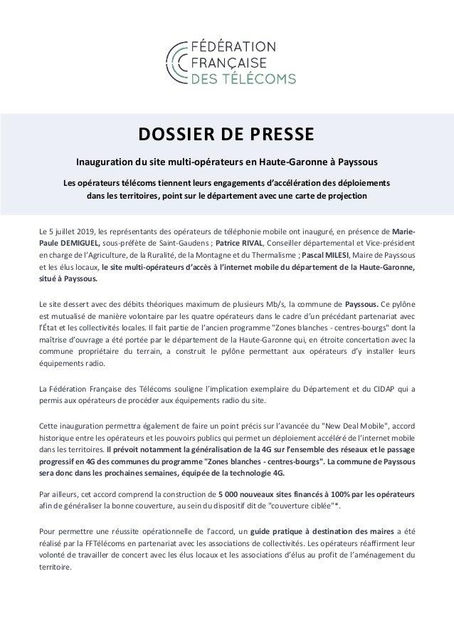 DOSSIER DE PRESSE Inauguration du site multi-opérateurs en Haute-Garonne à Payssous Les opérateurs télécoms tiennent leurs...
