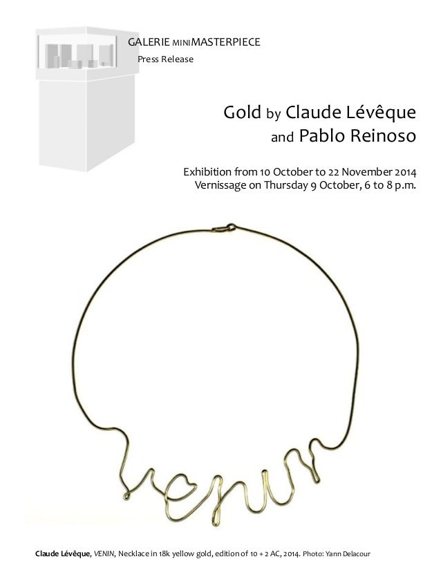 Gold by Claude Lévêque and Pablo Reinoso Exhibition from 10 October to 22 November 2014 Vernissage on Thursday 9 October, ...