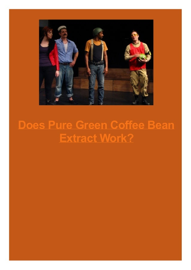Does Pure Green Coffee Bean Extract Work?