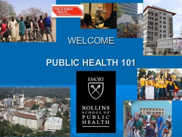 WELCOMEWELCOME PUBLIC HEALTH 101PUBLIC HEALTH 101