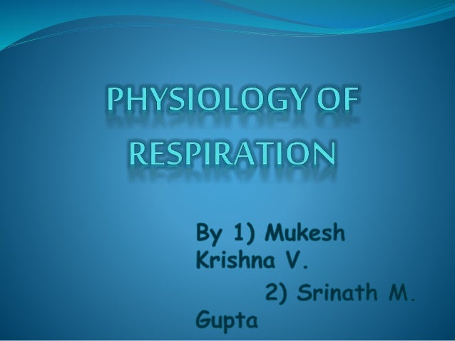 Contents  Physiological Anatomy of Respiratory System  Mechanismof respiration  PulmonaryVolumes, Capacities & Function...