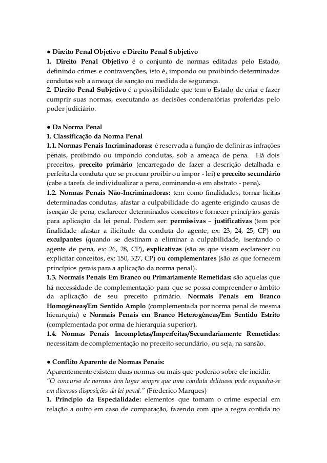 ● Direito Penal Objetivo e Direito Penal Subjetivo 1. Direito Penal Objetivo é o conjunto de normas editadas pelo Estado, ...