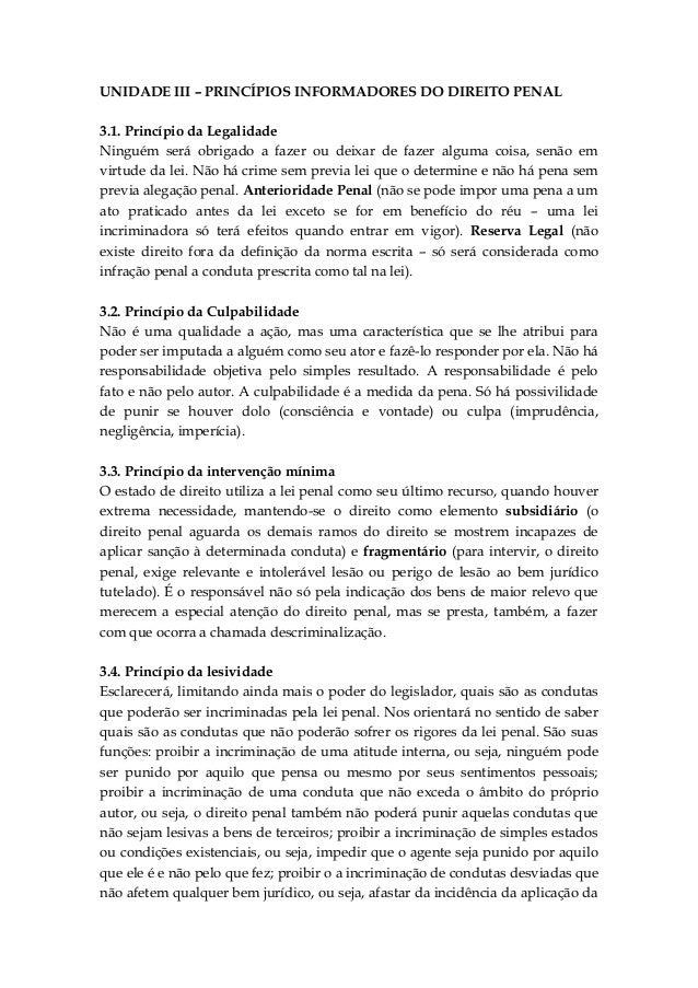 UNIDADE III – PRINCÍPIOS INFORMADORES DO DIREITO PENAL 3.1. Princípio da Legalidade Ninguém será obrigado a fazer ou deixa...