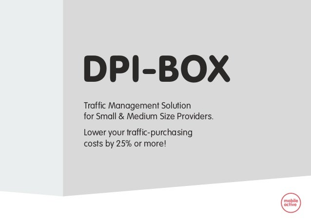 DPI-BOX Traffic Management Solution for Small & Medium Size Providers. Lower your traffic-purchasing costs by 25% or more!