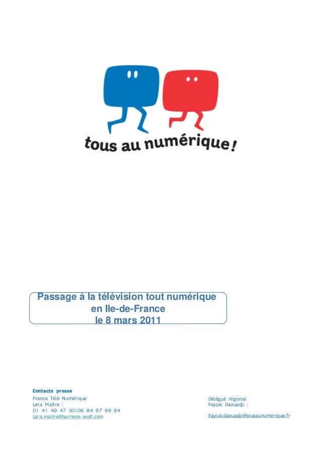 France Télé Numérique Lara Maître : 01 41 49 47 30/06 84 97 99 94 Lara.maitre@harrison-wolf.com Contacts presse Passage à ...