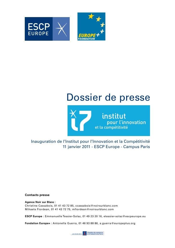 Dossier de presse    Inauguration de l'Institut pour l'Innovation et la Compétitivité                    11 janvier 2011 -...