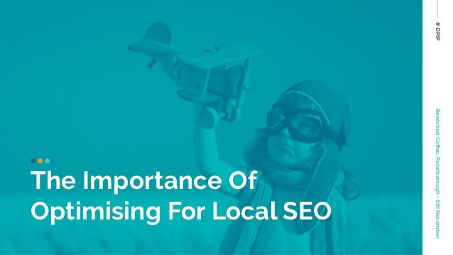 #DPiPBewichedCoffee,Peterborough-6thNovember The Importance Of Optimising For Local SEO