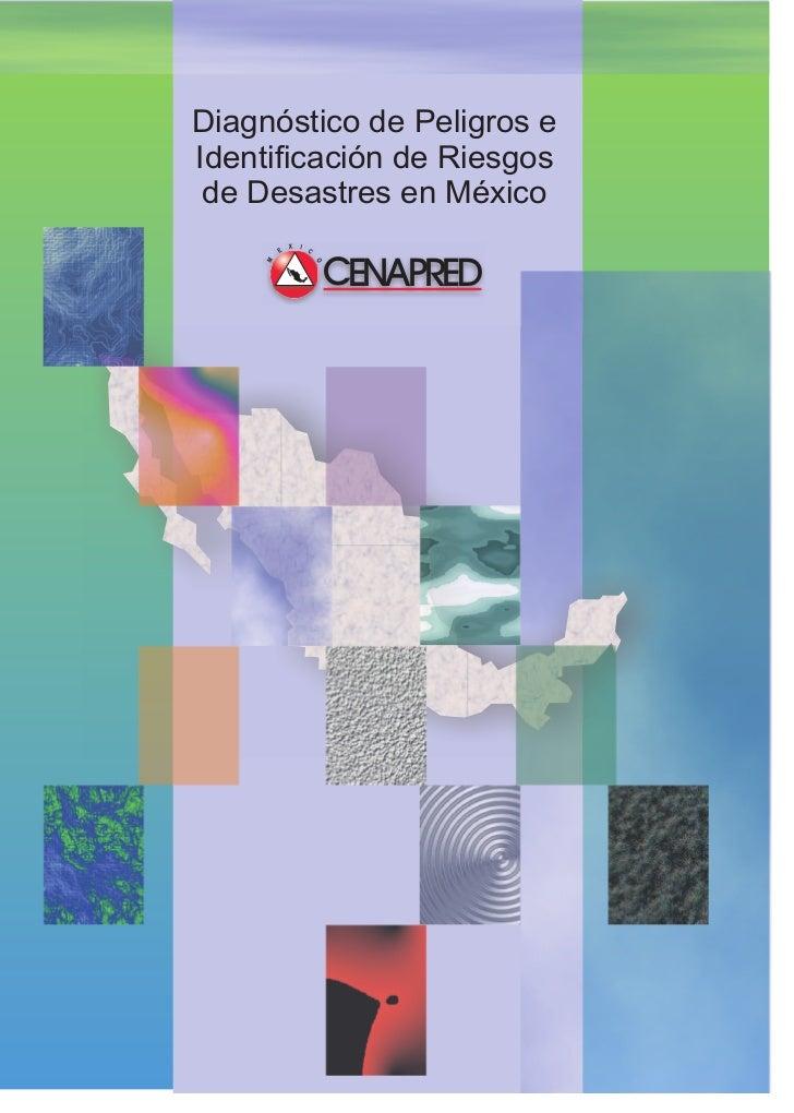 Diagnóstico de Peligros eIdentificación de Riesgos de Desastres en México            X   I        E           C    M      ...