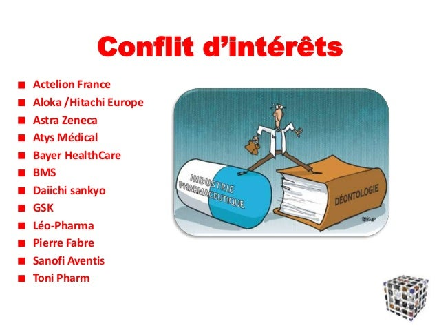 Conflit d'intérêts Actelion France Aloka /Hitachi Europe Astra Zeneca Atys Médical Bayer HealthCare BMS Daiichi sankyo GSK...