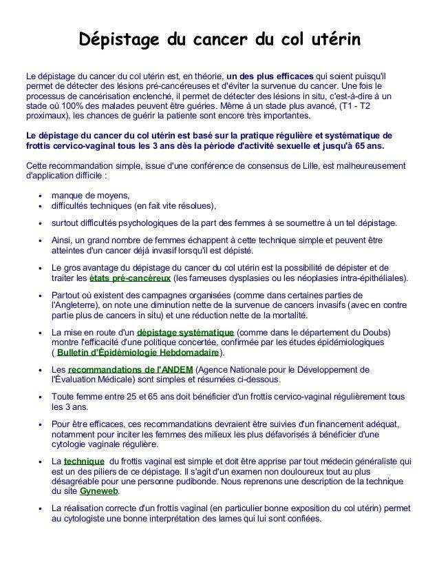 Dépistage du cancer du col utérin Le dépistage du cancer du col utérin est, en théorie, un des plus efficaces qui soient p...
