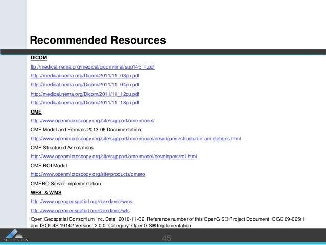 4545 Recommended Resources DICOM ftp://medical.nema.org/medical/dicom/final/sup145_ft.pdf http://medical.nema.org/Dicom/20...