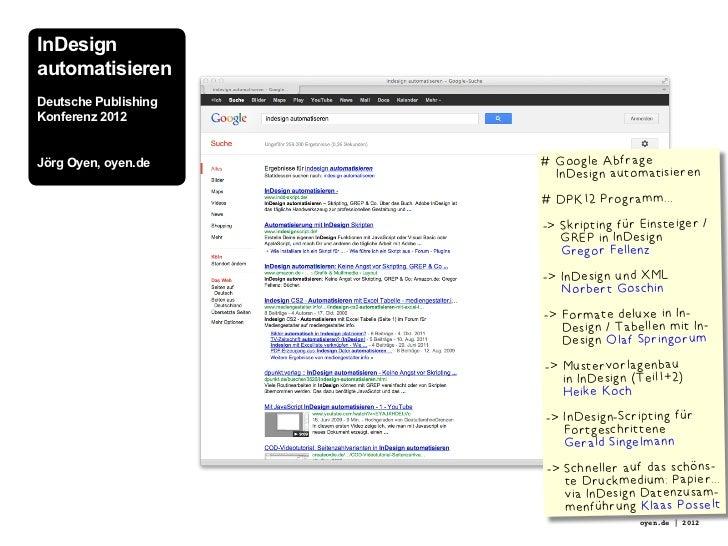 InDesignautomatisierenDeutsche PublishingKonferenz 2012Jörg Oyen, oyen.de    #  oogle Abfrage                        G    ...