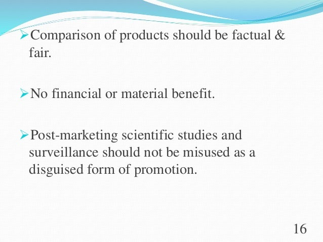 Comparison of products should be factual & fair. No financial or material benefit. Post-marketing scientific studies an...