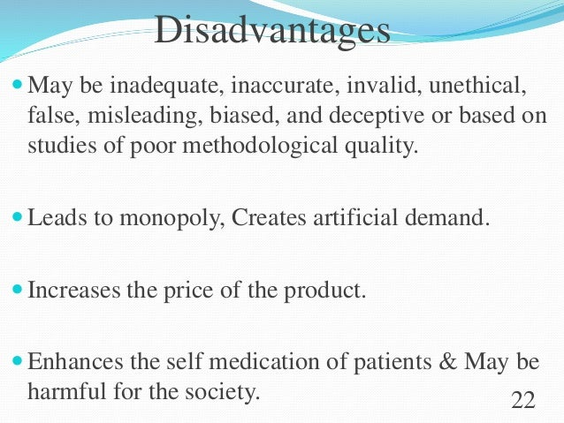 Disadvantages  May be inadequate, inaccurate, invalid, unethical, false, misleading, biased, and deceptive or based on st...