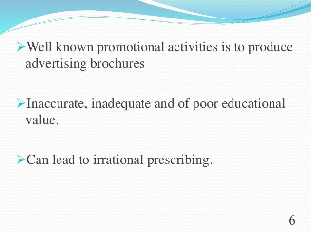 Well known promotional activities is to produce advertising brochures Inaccurate, inadequate and of poor educational val...