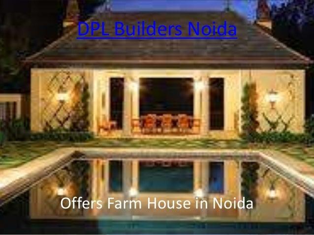 DPL Builders NoidaOffers Farm House in Noida