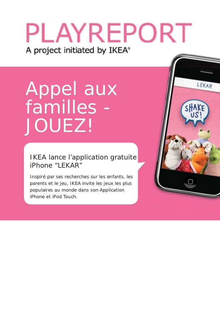 """© Inter IKEA Systems B.V. 2010Appel auxfamilles -JOUEZ!IKEA lance l'application gratuiteiPhone """"LEKAR""""Inspiré par ses rech..."""